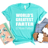 World's Greatest Farter (I Mean Father) - Short Sleeve Tee Shirt
