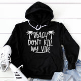 Beach Don't Kill My Vibe - Hoodie Sweatshirt