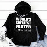 World's Greatest Farter (I Mean Father) - Hoodie Sweatshirt