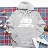 It's Not A Dad Bod It's A Father Figure - Hoodie Sweatshirt