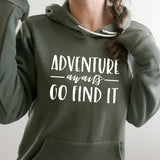 Adventure Awaits Go Find it - Hoodie Sweatshirt