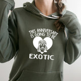 This Anniversary is Going To Be Exotic - Hoodie Sweatshirt