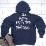 Tattoos, Pretty Eyes & Thick Thighs - Hoodie Sweatshirt