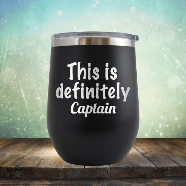 This is Definitely Captain - Stemless Wine Cup