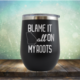 Blame it All on my Georgia Roots - Stemless Wine Cup