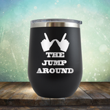 The Jump Around - Stemless Wine Cup