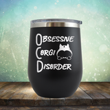 Obsessive Corgi Disorder - Stemless Wine Cup