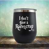 I Don't Give A Raven Crap - Stemless Wine Cup