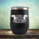 This Legend has Retired - Stemless Wine Cup