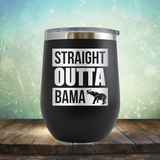 Straight Outta Bama - Stemless Wine Cup