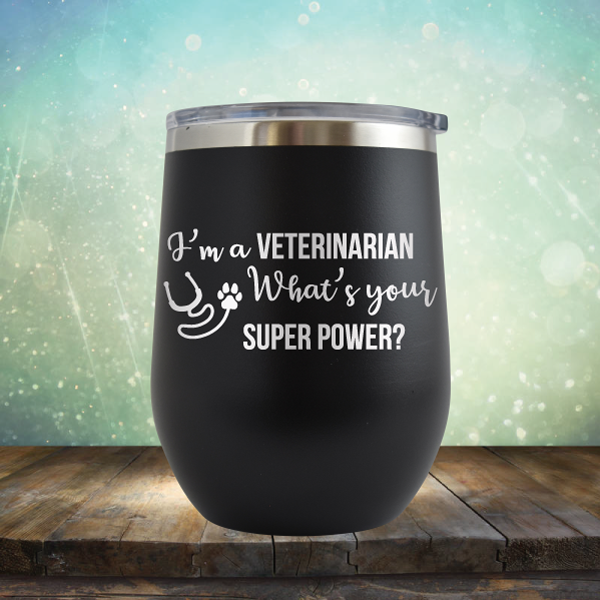 Veterinarian Super Power - Stemless Wine Cup