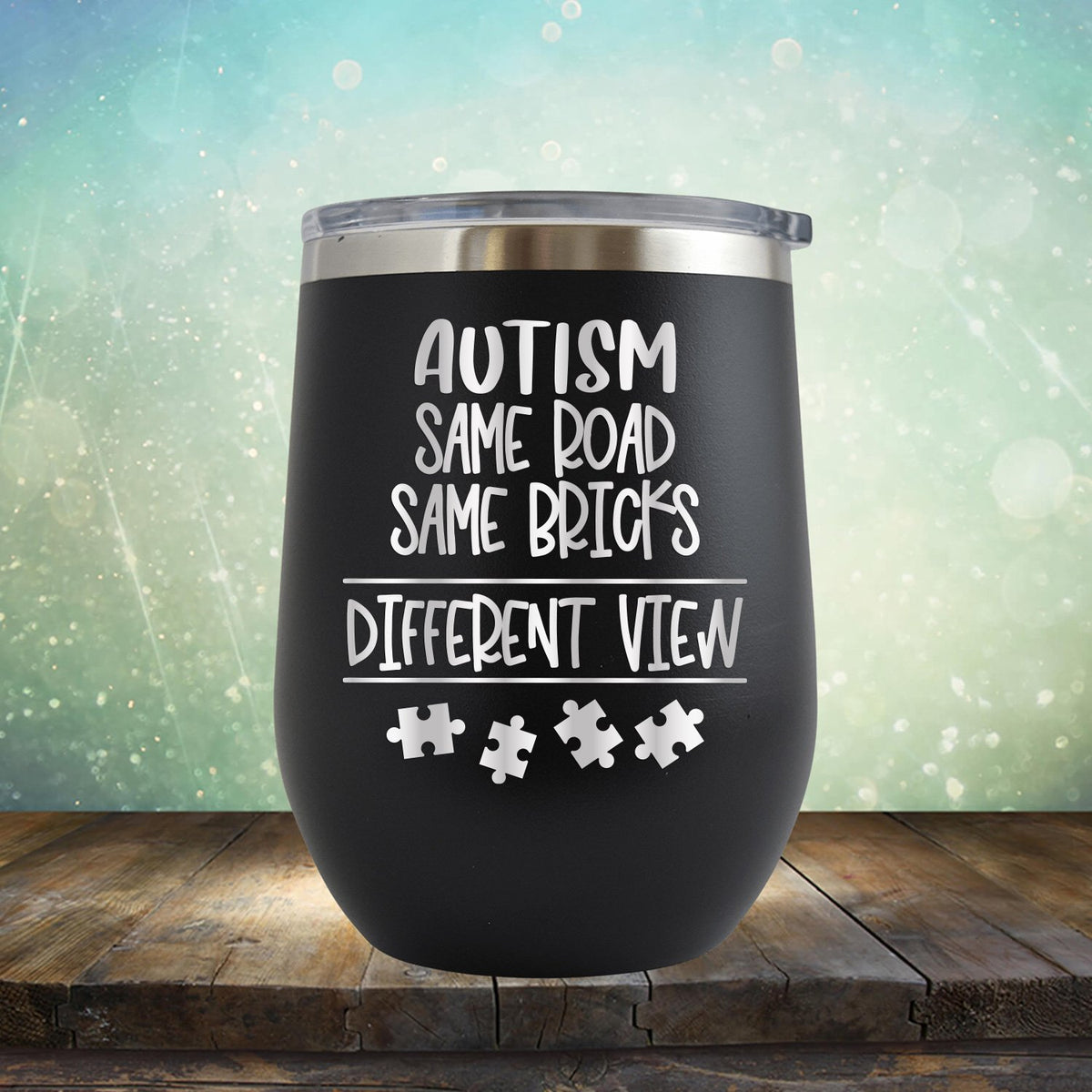 AUTISM Same Road Same Bricks Different View - Wine Tumbler