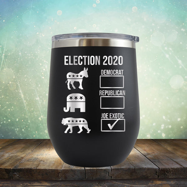 Joe Exotic Election 2020 - Stemless Wine Cup