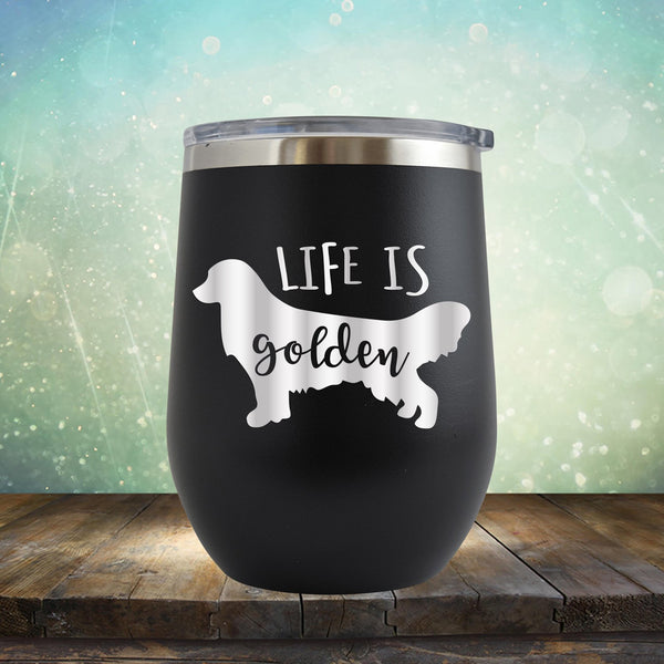 Life Is Golden - Wine Tumbler