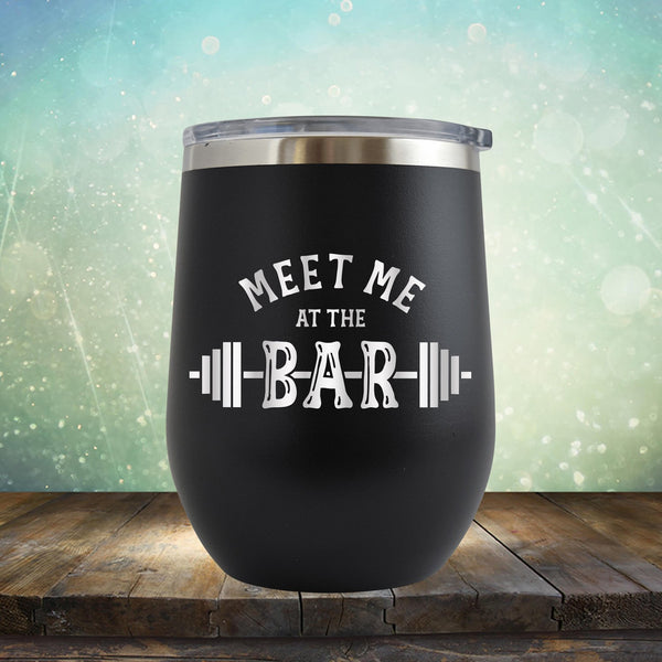 Meet Me At The Bar - Stemless Wine Cup