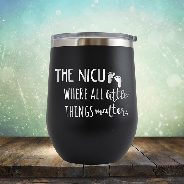 The NICU Where All Little Things Matter - Stemless Wine Cup
