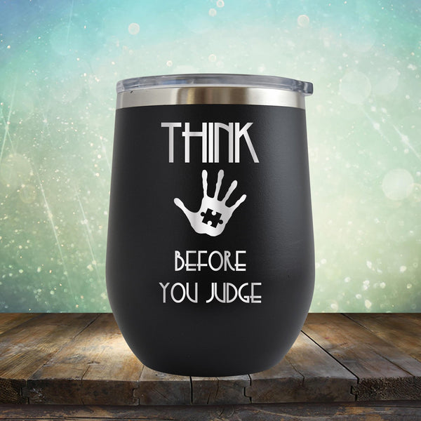 Autism Think Before You Judge - Wine Tumbler
