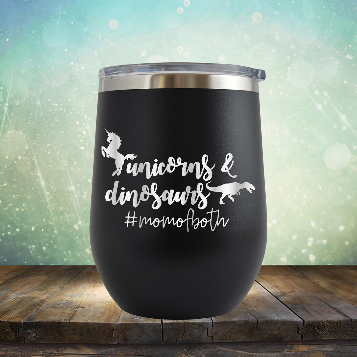Unicorns and Dinosaurs #momofboth - Stemless Wine Cup
