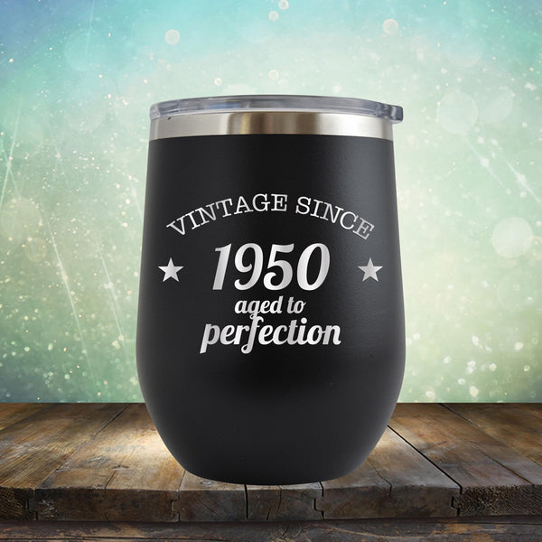 Vintage Since 1950 Aged to Perfection - Stemless Wine Cup