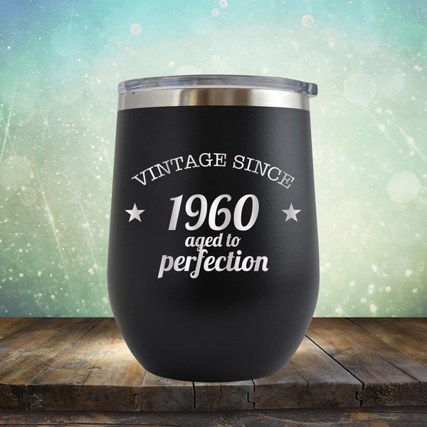 Vintage Since 1960 Aged to Perfection - Stemless Wine Cup