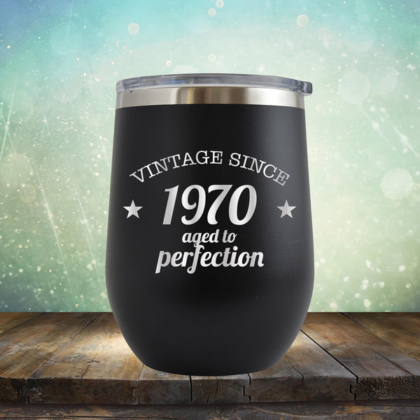 Vintage Since 1970 Aged to Perfection - Stemless Wine Cup