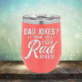 Dad Jokes? I Think You Mean Rad Jokes - Stemless Wine Cup
