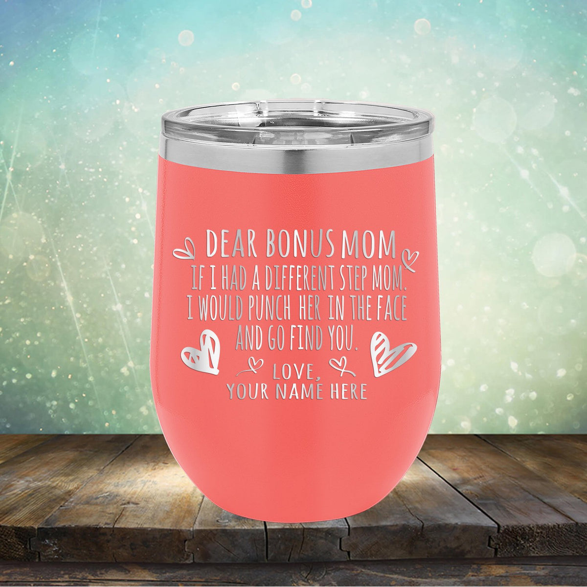 If I Had A Different Step Mom I Would Punch Her in The Face - Stemless Wine Cup