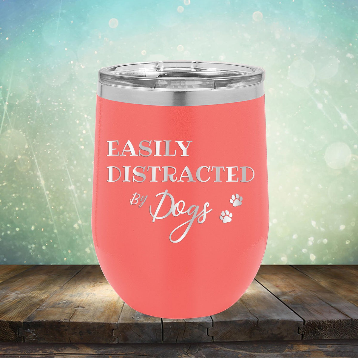 Easily Distracted By Dogs - Stemless Wine Cup