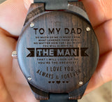 To My Father - You Will Always be THE MAN That I Will Look Up To - Wooden Watch