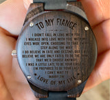 To My Fiance - I Walked into Love With You With My Eyes Wide Open - Wooden Watch