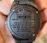 To My Fiance - Never Forget That I LOVE YOU - Wooden Watch