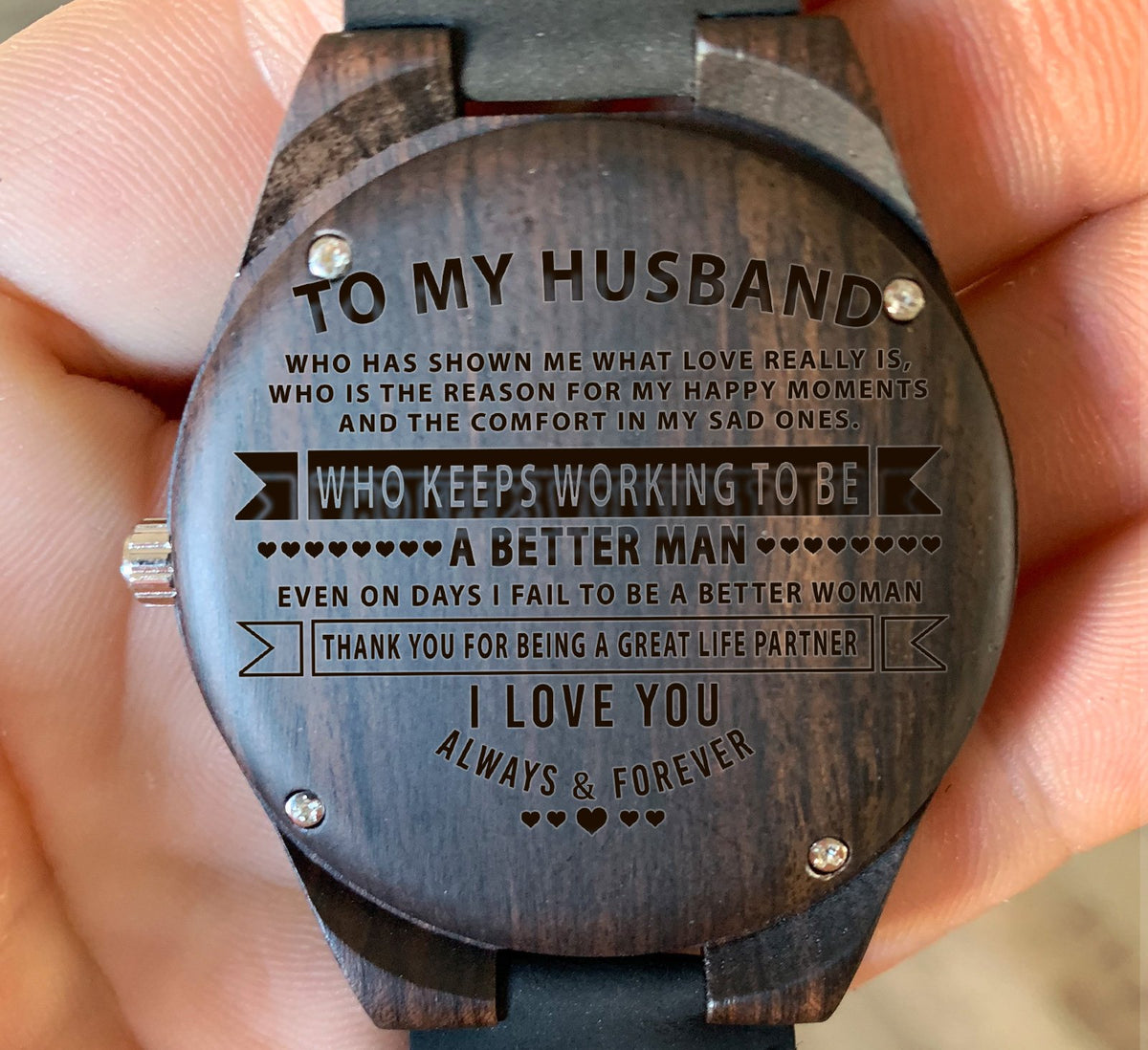 To My Husband - WHO KEEPS WORKING TO BE A Better Man - Wooden Watch