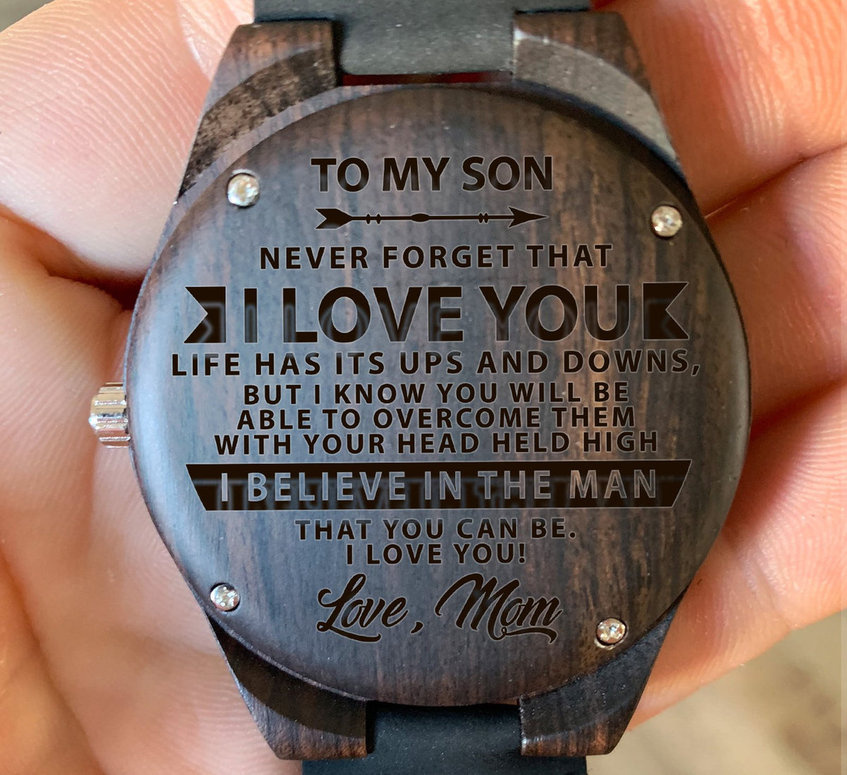 To My Son - I Believe in the Man That You Can Be. I LOVE YOU! - Wooden Watch