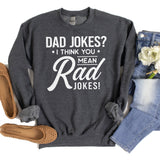 Dad Jokes? I Think You Mean Rad Jokes - Long Sleeve Heavy Crewneck Sweatshirt