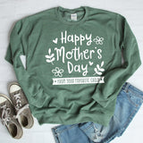 Happy Mother's Day From Your Favorite Child - Long Sleeve Heavy Crewneck Sweatshirt