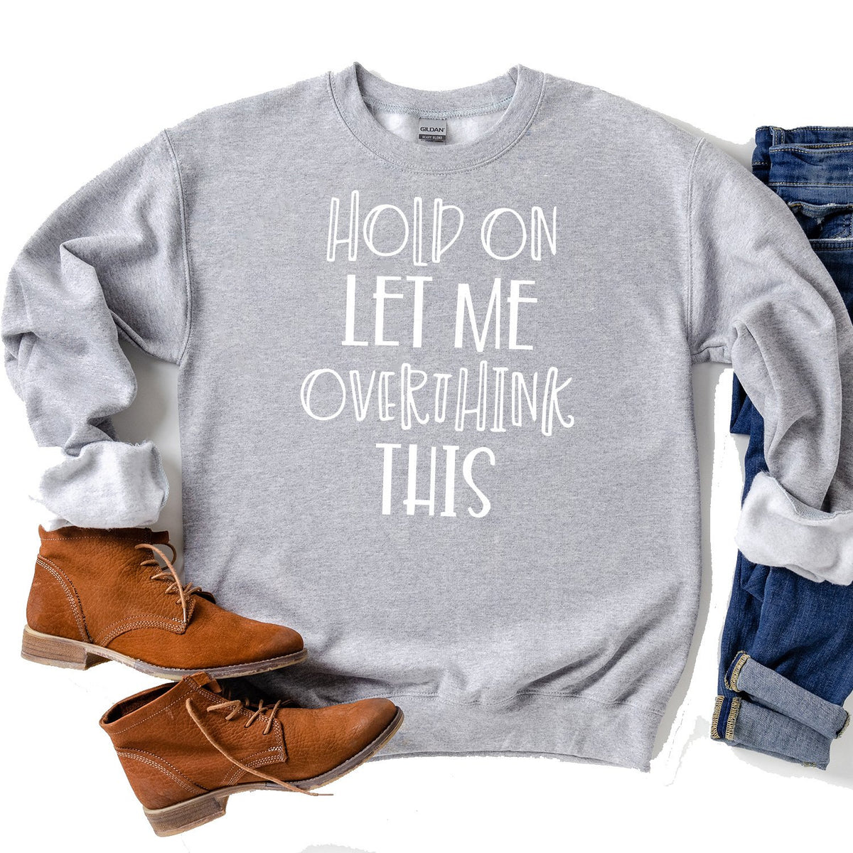 Hold On Let Me Overthink This - Long Sleeve Heavy Crewneck Sweatshirt