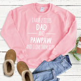 I Have 2 Titles Dad and PawPaw and I Love Them Both - Long Sleeve Heavy Crewneck Sweatshirt