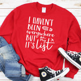 I Haven't Been Everywhere But It's On My List - Long Sleeve Heavy Crewneck Sweatshirt