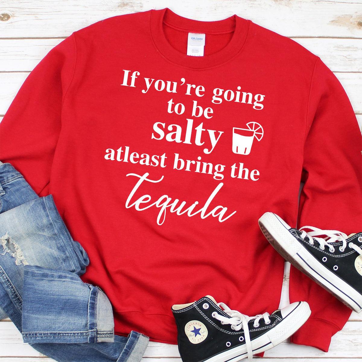 If You're Going to be Salty At Least Bring the Tequila - Long Sleeve Heavy Crewneck Sweatshirt