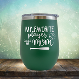 My Favorite Player Calls me Mom Baseball - Stemless Wine Cup