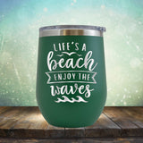 Life's A Beach Enjoy The Waves - Stemless Wine Cup