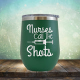 Nurses Call the Shots - Stemless Wine Cup