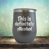 This is Definitely Alcohol - Stemless Wine Cup