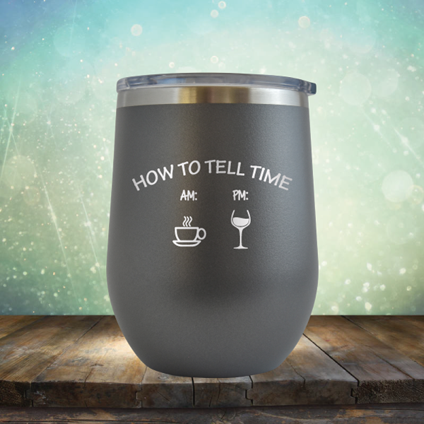 How to Tell Time, Coffee & Wine - Stemless Wine Cup