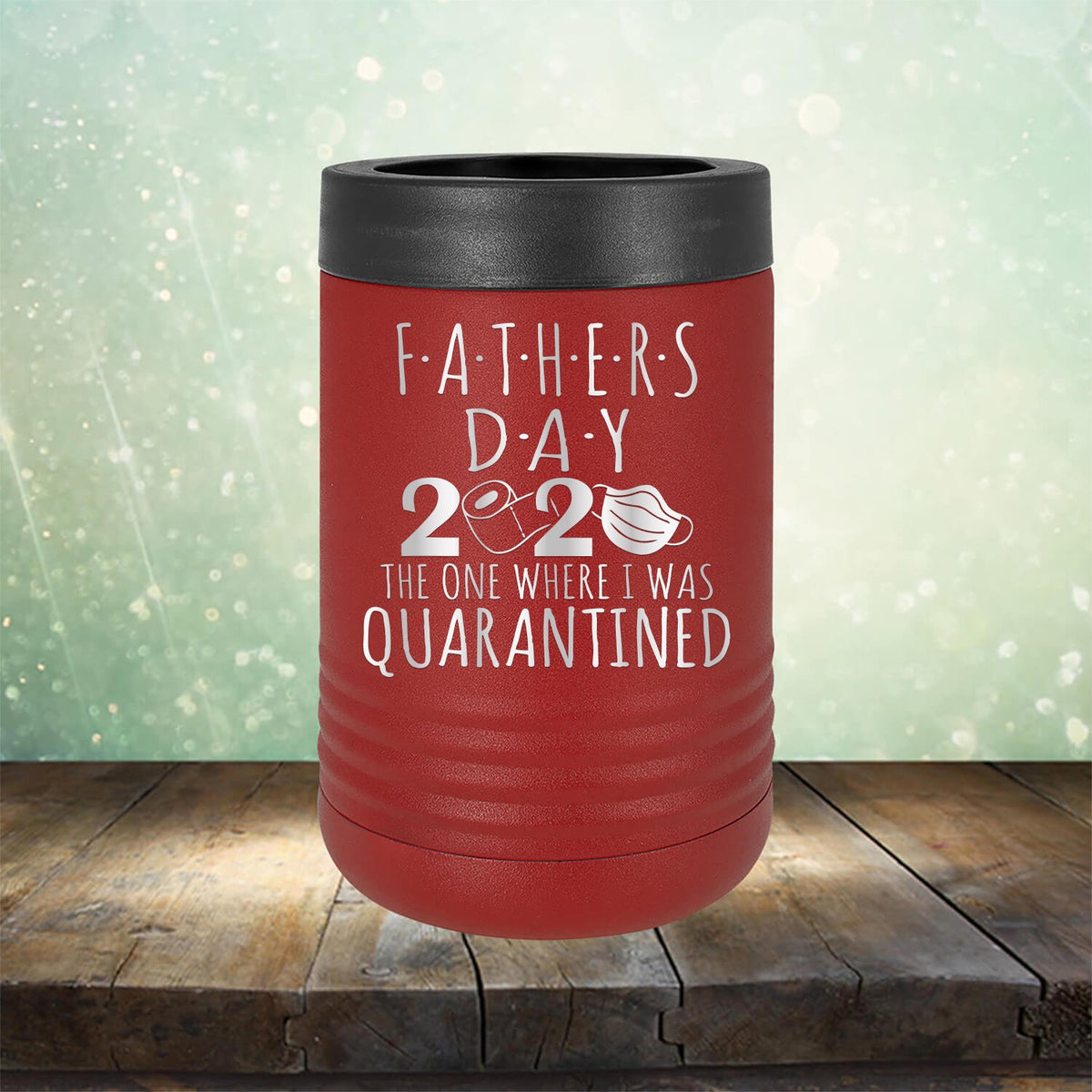 Fathers Day 2020 The One Where I Was Quarantined