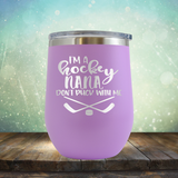 I'm A Hockey Nana Don't Puck with Me - Stemless Wine Cup