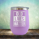 Old Lives Matter - Stemless Wine Cup
