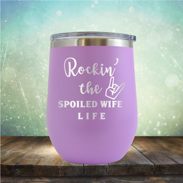 Rockin' the Spoiled Wife Life - Stemless Wine Cup