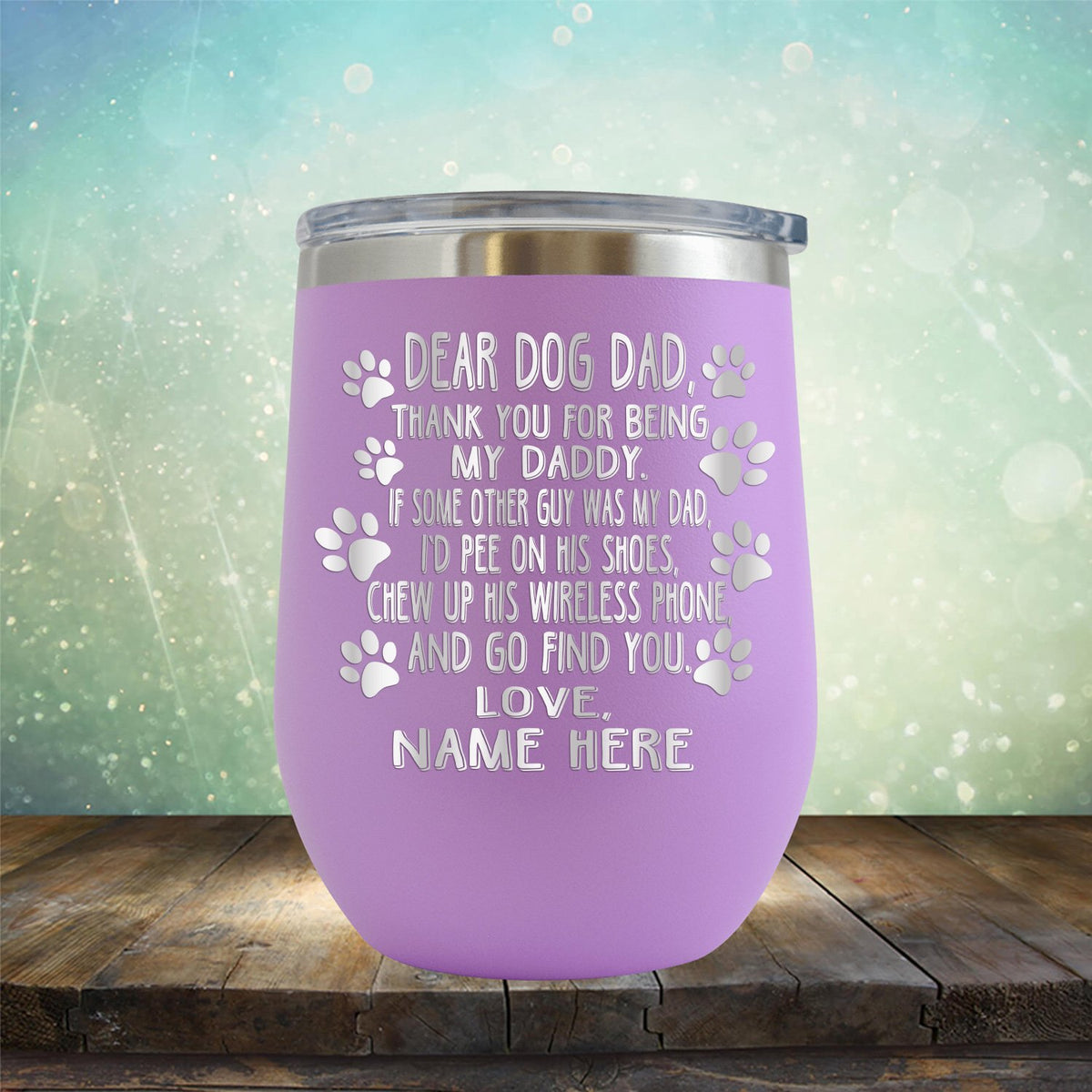 Dear Dog Dad Thank You For Being My Daddy - Stemless Wine Cup