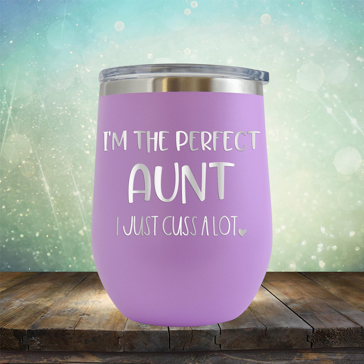 I'm The Perfect Aunt I Just Cuss A Lot - Stemless Wine Cup